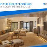 Choosing the Right Flooring for Every Room in the House