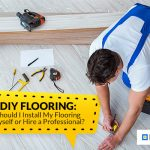 Should I Install My Flooring Myself or Hire a Professional