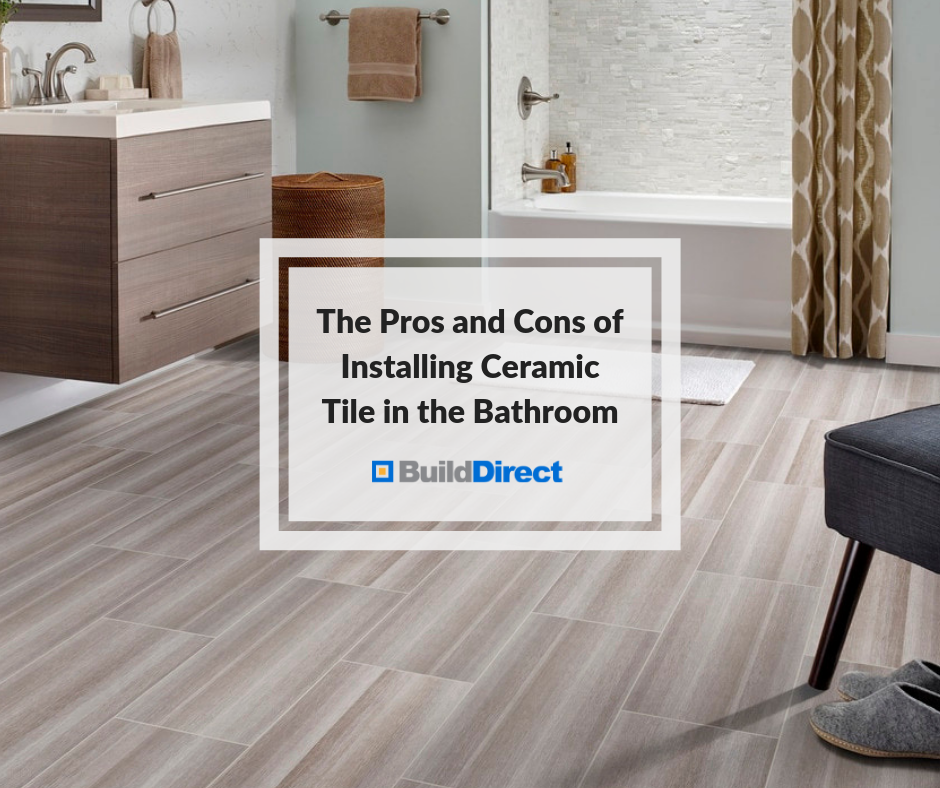 The Pros And Cons Of Installing Ceramic Tile In The Bathroom