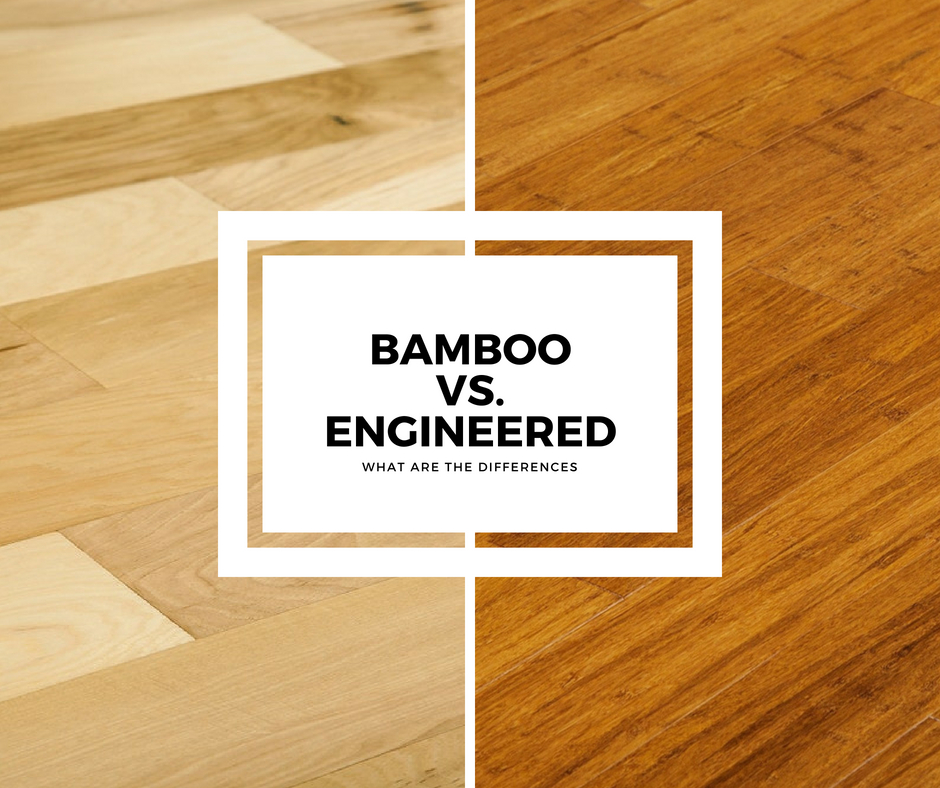 Bamboo Flooring Vs Engineered Hardwood