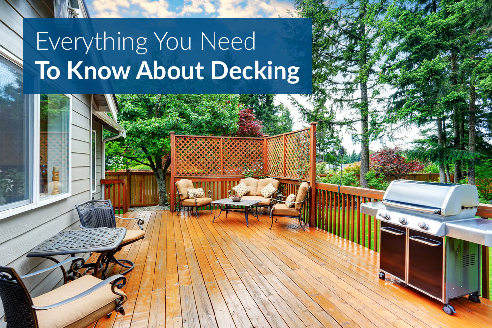 Everything You Need To Know About Decking