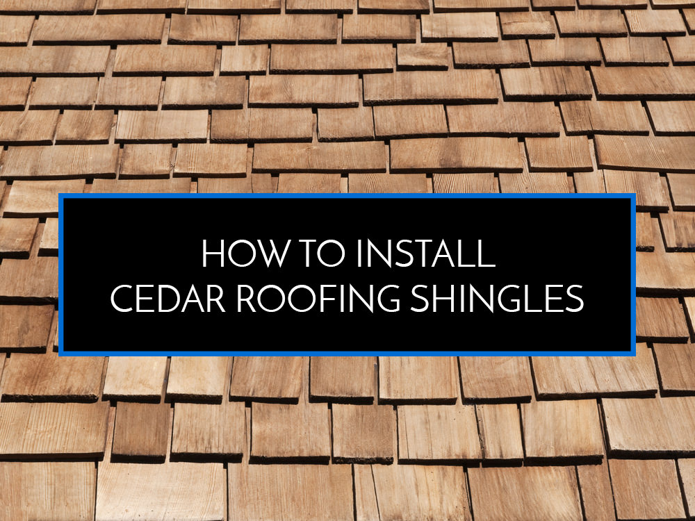 How To Install Cedar Roofing Shingles