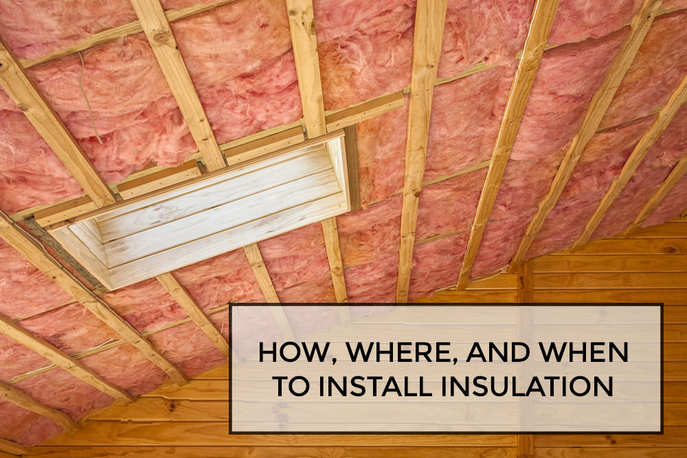How And Where When To Install Insulation Learning