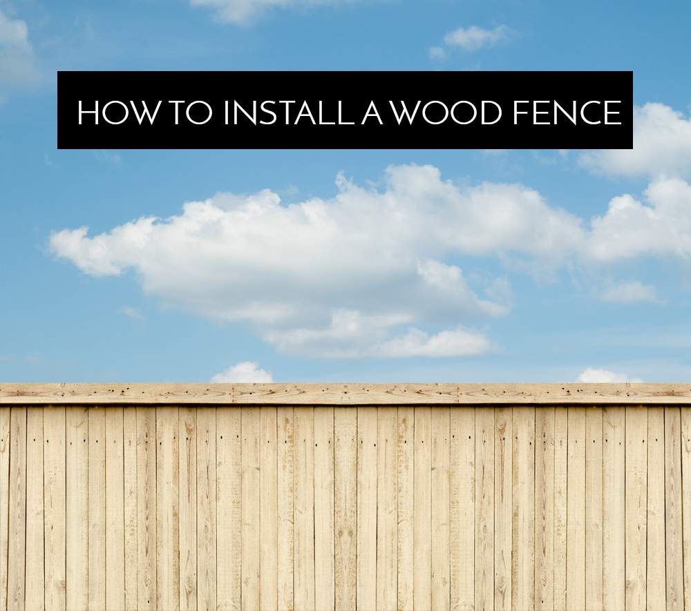 Installing A Wood Fence