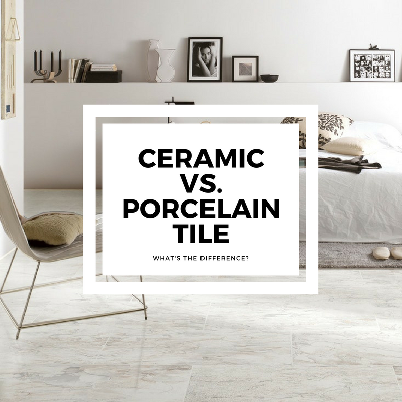 Porcelain Vs Ceramic Tile Whats The Difference
