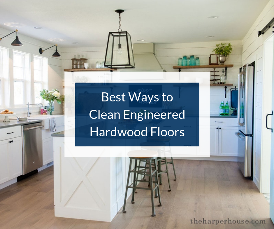 Best Ways To Clean Engineered Hardwood Floorslearning Center