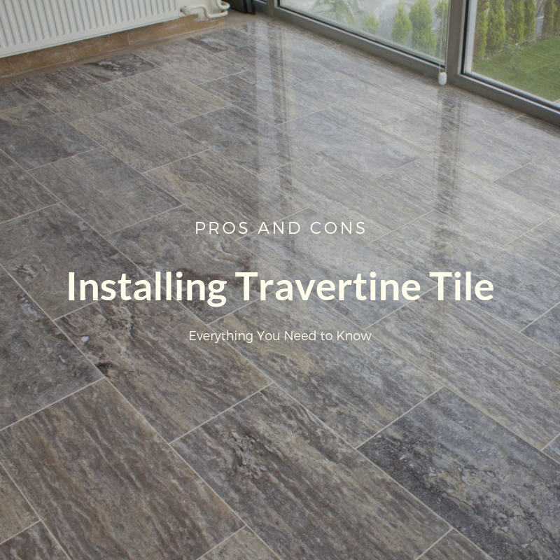 The Pros And Cons Of Installing Travertine Tilelearning Center