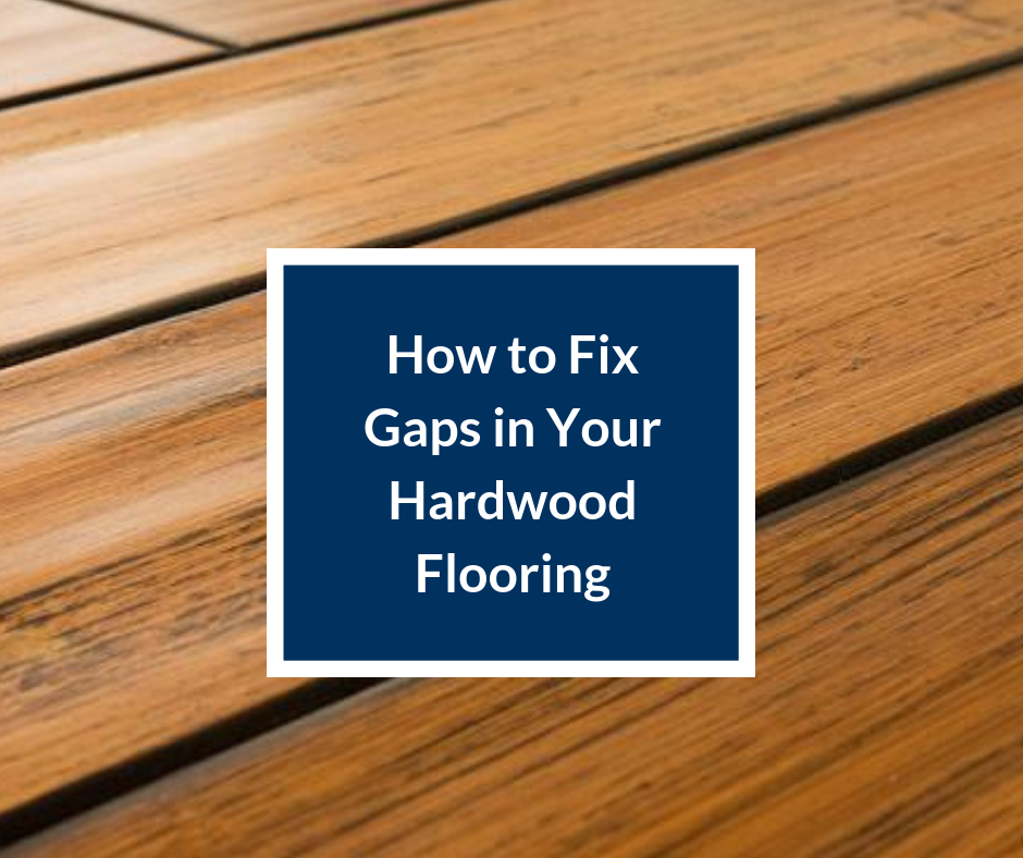 fix gaps in hardwood